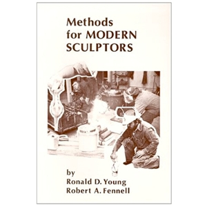 Methods for Modern Sculptors by Ronald D. Young & Robert A. Fennell